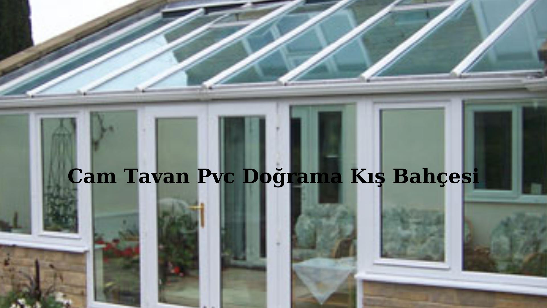 Cam tavan çatı kış bahçesi İzmir